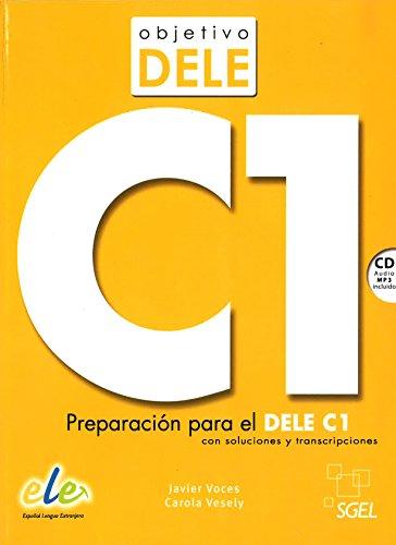 Objetivo DELE C1 [Lingua spagnola]: Preparacion para el DELE C1
