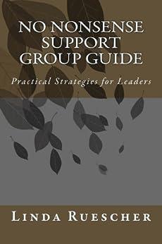 [Linda Ruescher]のNo Nonsense Support Group Guide (English Edition)