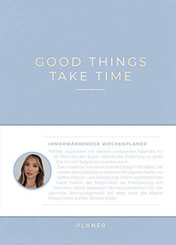 »Good things take time« Wochenplaner: LIMITIERTE AUSGABE – Immerwährender Kalender, undatierter Organizer, DIN A5