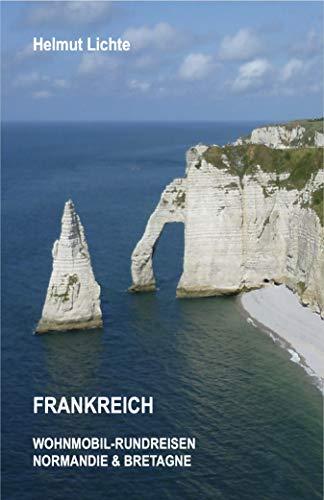 Frankreich Wohnmobil-Rundreisen Normandie & Bretagne