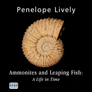 Ammonites and Leaping Fish     A Life in Time              By:                                                                                                                                 Penelope Lively                               Narrated by:                                                                                                                                 Anna Bentinck                      Length: 7 hrs and 1 min     18 ratings     Overall 4.1