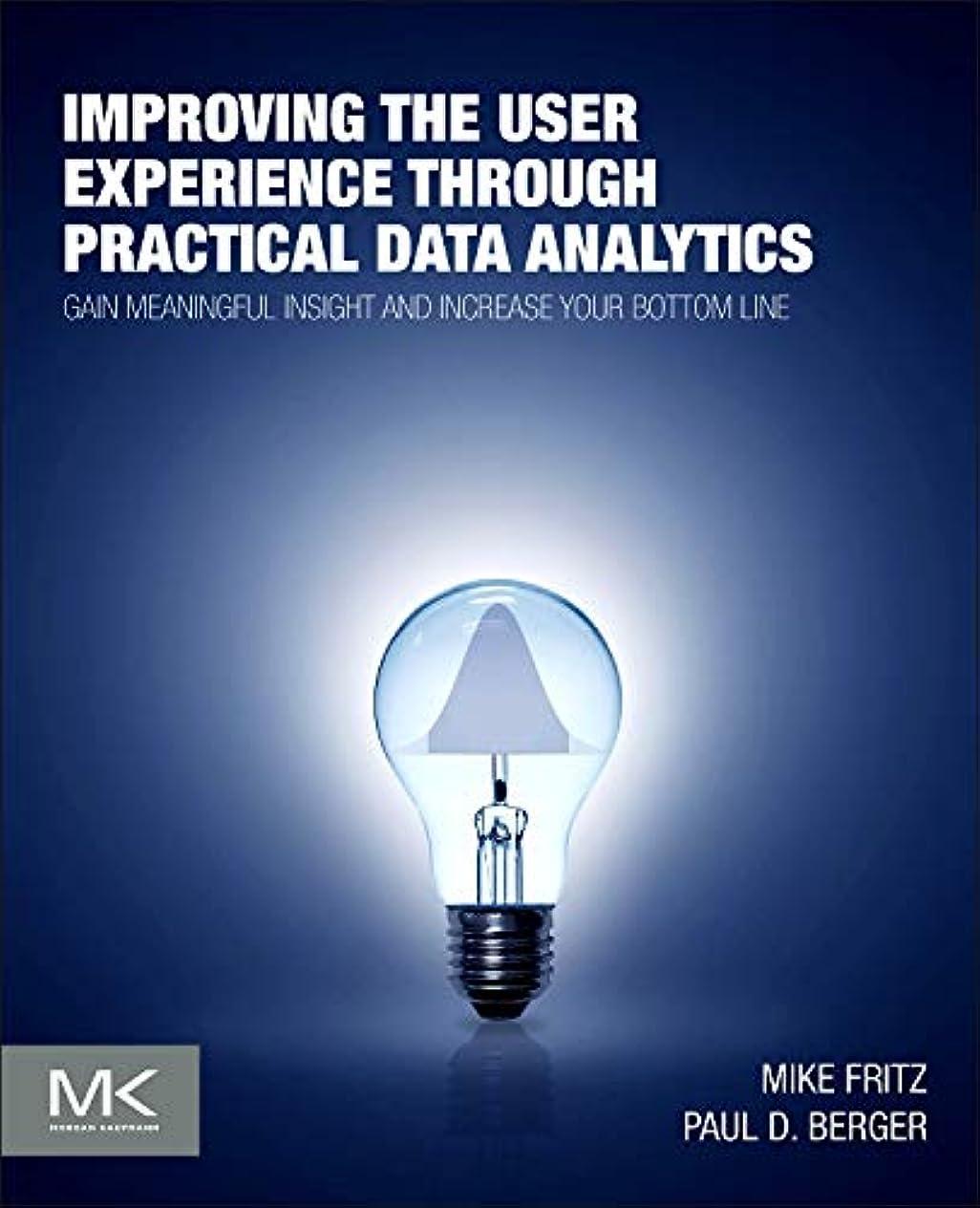 ルーフチャネルメディックImproving the User Experience through Practical Data Analytics: Gain Meaningful Insight and Increase Your Bottom Line