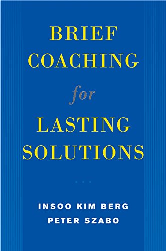 Brief Coaching for Lasting Solutions (Norton Professional Books) (English Edition)