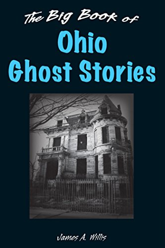 The Big Book of Ohio Ghost Stories (Big Book of Ghost Stories) by [James A. Willis]