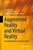 Augmented Reality and Virtual Reality: Changing Realities in a Dynamic World (Progress in IS)