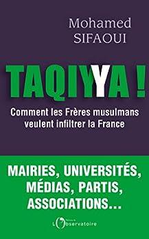 Taqiyya ! Comment les frères musulmans veulent infiltrer la France par [Mohamed Sifaoui]