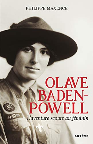 Olave Baden-Powell: L'aventure scoute au féminin