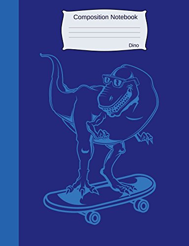 Composition Notebook Dino: College Ruled Book to write in for school, take notes, for kids, students, teachers, homeschool, blue Dinosaur on Skateboard Cover