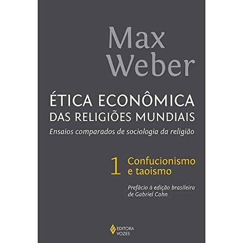 Ética econômica das religiões mundiais: Ensaios comparados de sociologia da religião Vol. 1 Confucionismo e taoismo: Volume 1