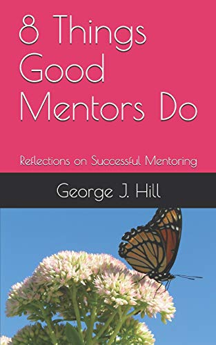 8 Things Good Mentors Do: Reflections on Successful Mentoring