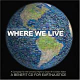 Where We Live: Stand for What You Stand On: A Benefit CD for EarthJustice