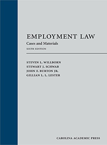 Compare Textbook Prices for Employment Law: Cases and Materials Sixth Edition Edition ISBN 9781531005474 by Steven Willborn,Stewart Schwab,John Burton Jr.,Gillian Lester