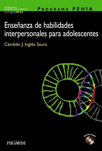 PROGRAMA PEHIA. Enseñanza de habilidades interpersonales para adolescentes (Ojos Solares - Programas)