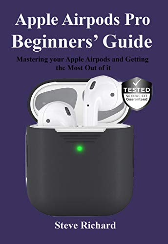 Apple Airpods Pro Beginners' Guide: Mastering your Apple Airpods and Getting the Most Out of it (English Edition)
