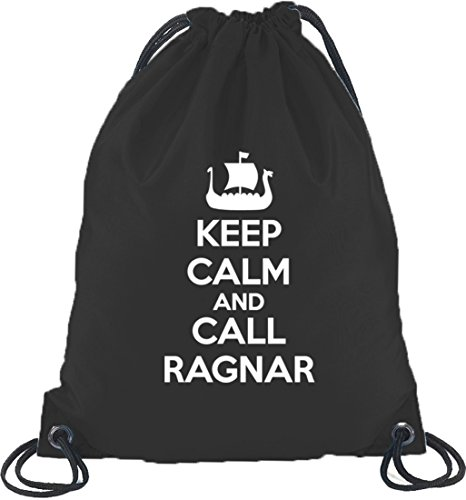 Keep Calm And Call Ragnar, Vikings Turnbeutel Rucksack Sport Beutel, Größe: onesize,Schwarz