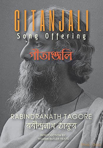 GITANJALI: Song Offering (গীতাঞ্জলি): English & Bengali Version together: Song Offering (গীতাঞ্জলি): English & Bengali Version together