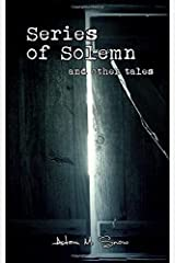 Series of Solemn: and other tales Paperback