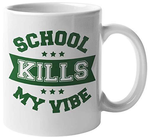 La escuela mata mis vibraciones. Taza de regalo divertida de café y té para introvertido, estudiante universitario, colegiala, junior, senior High, erudito, jovencita, millennials, estudiantes univers