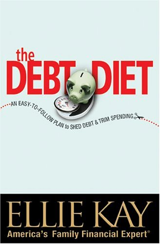The Debt Diet: An Easy-to-follow Plan To Shed Debt And Trim Spending