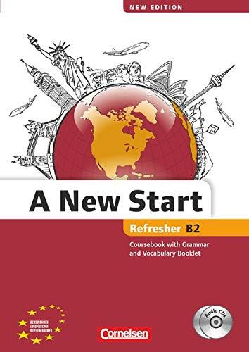 A New Start - New edition - Englisch für Wiedereinsteiger - B2: Refresher: Kursbuch mit Audio CD, Grammatik- und Vokabelheft