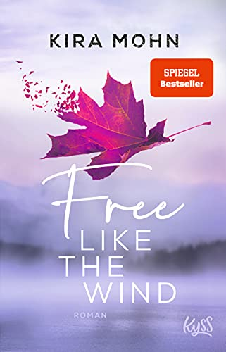 Free like the Wind: Roman (Kanada, Band 2)