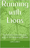 Running with Lions: Riches and Love are only part of the American Dream