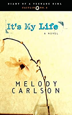 It's My Life: Caitlin: Book 2 (Diary of a Teenage Girl) by Multnomah