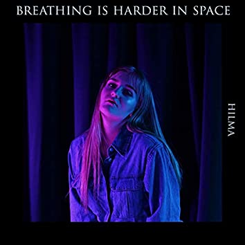 Breathing Is Harder in Space