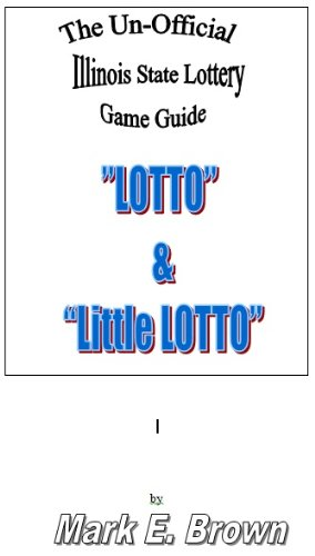 The Un-Official Illinois State Lottery Guide (English Edition)