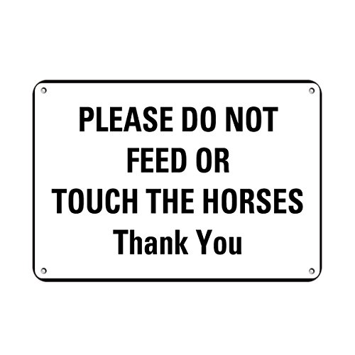 Aluminum Horizontal Metal Sign Multiple Sizes Please Do Not Feed Or Touch The Horses Thank You Farm White Animal & Pet Rules with Border Weatherproof Street Signage 10x7Inches
