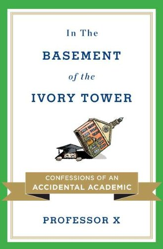 Image of In the Basement of the Ivory Tower: Confessions of an Accidental Academic