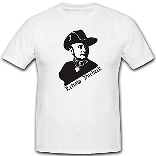 Lettow Vorbeck Schriftsteller Deutsch-Ostafrika Kommandeur General Portrait - T Shirt #2140, Größe:Herren 4XL, Farbe:Weiß