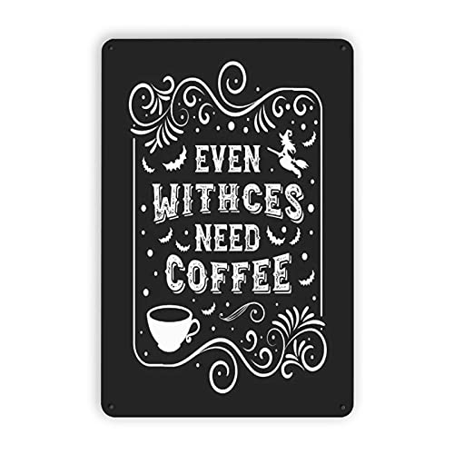Metal Even Witches Need Coffee Funny Halloween Signs,Kitchen Decor Witchy Room Decor Witch Decor Halloween Decor Home Wall Decor 8 X 12 Inches