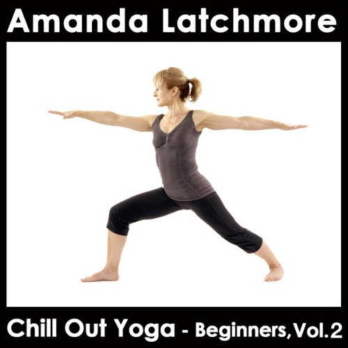 Chill Out Yoga - Beginners: Volume 2 audiobook cover art