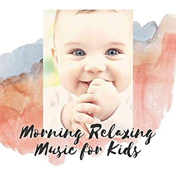 Morning Relaxing Music for Kids: Peaceful Music and Nature Sounds to Tame Children's Tantrums
