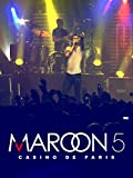 Maroon 5 - Live at Casino de Paris