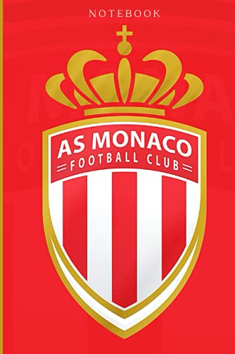 """As Monaco Football club Notebook: ASM Monaco (The Monégasques) Notebook, Soccer 120 Pages, Blank, 6"""" x 9"""""""