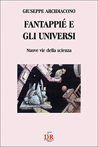 Fantappié e gli universi: Nuove vie della scienza (Arcobaleno) (Italian Edition)