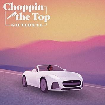 CHOPPIN THE TOP