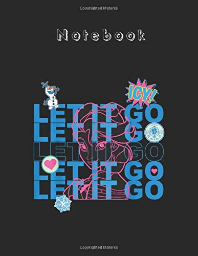 Notebook: Disney Frozen Elsa Let It Go Patches Graphic Black Cover Arts Designed Composition Marble Size 8.5 x 11 inches Writing and Taking Note for ... Student - Teacher - Men - Women - Work Class
