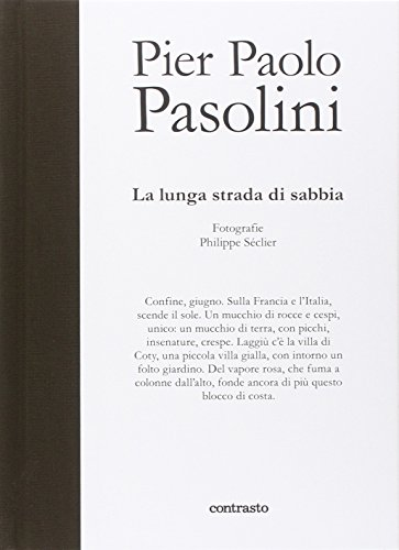 Pier Paolo Pasolini. La lunga strada di sabbia. Ediz. illustrata