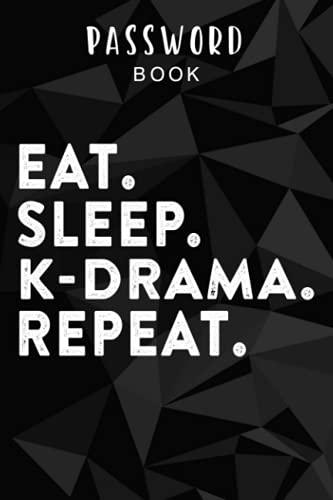 Password book Eat Sleep K-Drama Repeat TV Korean Movie Television Hangul Meme: Alphabetical Tabs - Portable Password Keeper and Organizer for Internet ... tabs, Password Notebook Keeper for Home o