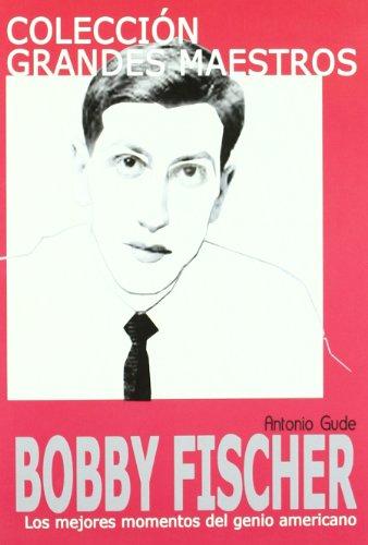BOBBY FISCHER (Grandes Maestros)