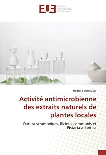 Activité antimicrobienne des extraits naturels de plantes locales: Datura stramonium, Ricinus communis et Pistacia atlantica