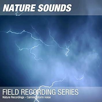 Nature Recordings - Calming storm noise
