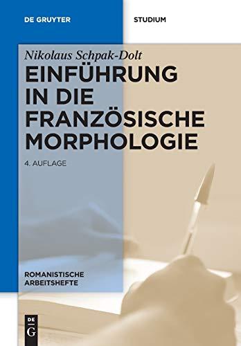 Einführung in die französische Morphologie (Romanistische Arbeitshefte, Band 36)