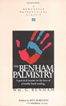 The Benham Book of Palmistry: A Practical Treatise on the Laws of Scientific Hand Reading (Newcastle Metaphysical Classic)