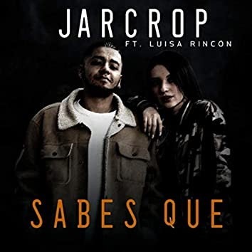 Sabes Que (feat. Luisa Rincon)