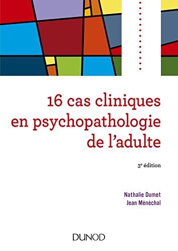 16 cas cliniques en psychopathologie de l'adulte
