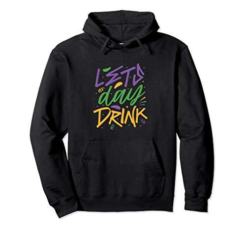 Mardi Gras Lets Tag trinken Shirt Fett Dienstag Parade Pullover Hoodie